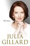 My Story - Julia Gillard