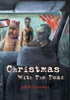 Christmas with the Dead - Joe R. Lansdale, Glenn Chadbourne