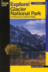Explore! Glacier National Park and Montana's Flathead Valley - Bert Gildart, Jane Gildart