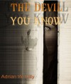 The Devil You Know - Adrian Lilly