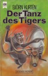 Der Tanz des Tigers. Science Fiction Roman - Björn Kurten