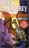 The Chronicles of Pern: First Fall - Anne McCaffrey