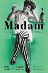 Madam: A Novel of New Orleans - Cari Lynn, Kellie Martin