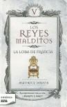 Los Reyes Malditos V. La Loba De Francia - Maurice Druon