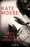 Die Frauen von Carcassonne: Roman - Kate Mosse