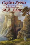 Captive Spirits: Book 1 Legends of Aztar Series - Mary Adair