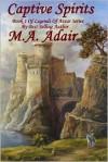 Captive Spirits: Book 1 Legends of Aztar Series - Mary Adair