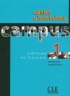 Campus 1 Cahier d'exercices - Jacky Girardet, Jacques Pécheur