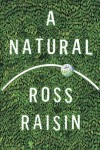 A Natural: A Novel - Ross Raisin
