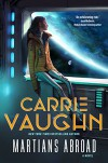 Martians Abroad: A Novel - Carrie Vaughn