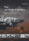 The Jet Night Fighters: Kurt Welter & the Story of the Messerschmitt Me 262 Night Fighters - Andreas Zapf