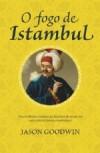 O Fogo de Istambul (Yashim o Eunuco #1) - Jason Goodwin, José Vieira de Lima