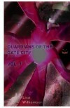Guardians of the Gate City: Collection - Lisa Williamson