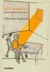 Moi wariaci. Wspomnienia psychiatry - Vittorino Andreoli, Maciej Bielawski