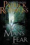 Wise Man's Fear, The - Patrick Rothfuss