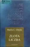 Złota Liczba. Rytuały i rytmy pitagorejskie w rozwoju cywilizacji zachodniej - Matila Ghyka