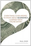 Everything I Ever Needed to Know about Economics I Learned from Online Dating - Paul Oyer