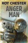 Anger Man - Roy Chester