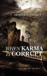 When Karma Is Corrupt - Charlotte Mandrup
