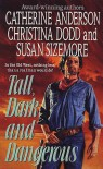 Tall, Dark, and Dangerous: Tall, Dark, and Dangerous - Susan Sizemore, Christina Dodd, Catherine Anderson