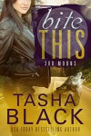 Bite This! (A 300 Moons Book) - Tasha Black