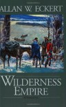 Wilderness Empire - Allan W. Eckert