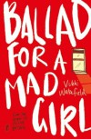 Ballad for a Mad Girl - Vikki Wakefield