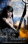 Sacrificed in Shadow - S.M. Reine