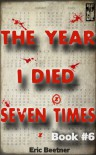 The Year I Died Seven Times (Book #6) - Eric Beetner