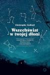 Wszechświat w twojej dłoni - Christophe Galfard, Sławomir Paruszewski