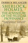 Sherlock Holmes: The Adventure of the Peculiar Provenance - Derrick Belanger