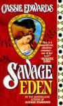 Savage Eden (Savage (Leisure Paperback)) - Cassie Edwards