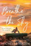 Breathe the Sky - Michelle Hazen