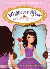 Whatever After #7: Beauty Queen - Sarah Mlynowski