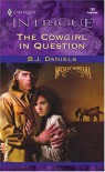 The Cowgirl in Question (McCalls' Montana) - B. J. Daniels