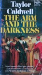 The Arm and the Darkness - Taylor Caldwell