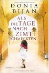Als die Tage nach Zimt schmeckten: Roman - Donia Bijan, Susanne Goga-Klinkenberg