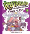Rutabaga the Adventure Chef: Book 2: Feasts of Fury - Eric Colossal