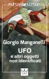 UFO e altri oggetti non identificati - Giorgio Manganelli