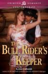 The Bull Rider's Keeper (Crimson Romance) - Lynn Cahoon