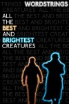 All the Best and Brightest Creatures - Wordstrings