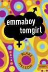 Emmaboy Tomgirl - Blake Nelson, Friederike Levin