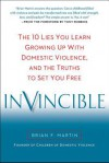 Invincible: The 10 Lies You Learn Growing Up with Domestic Violence, and the Truths to Set You Free - Brian F. Martin, Tony Robbins