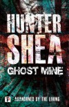 Ghost Mine (Fiction Without Frontiers) - Hunter Shea