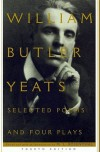 Selected Poems and Four Plays   [SEL POEMS & 4 PLAYS 4/E] [Paperback] - William Butler-(Author) ; Rosenthal,  M. L.(Editor) Yeats