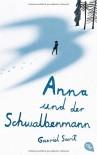 Anna und der Schwalbenmann - Gavriel Savit, Sophie Zeitz-Ventura