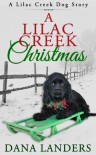 A Lilac Creek Christmas ( a Lilac Creek Dog Story) - Dana Landers