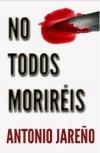 No todos moriréis - Antonio Jareño