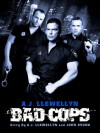 Bad Cops - A.J. Llewellyn