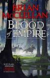 Blood of Empire - Brian  McClellan